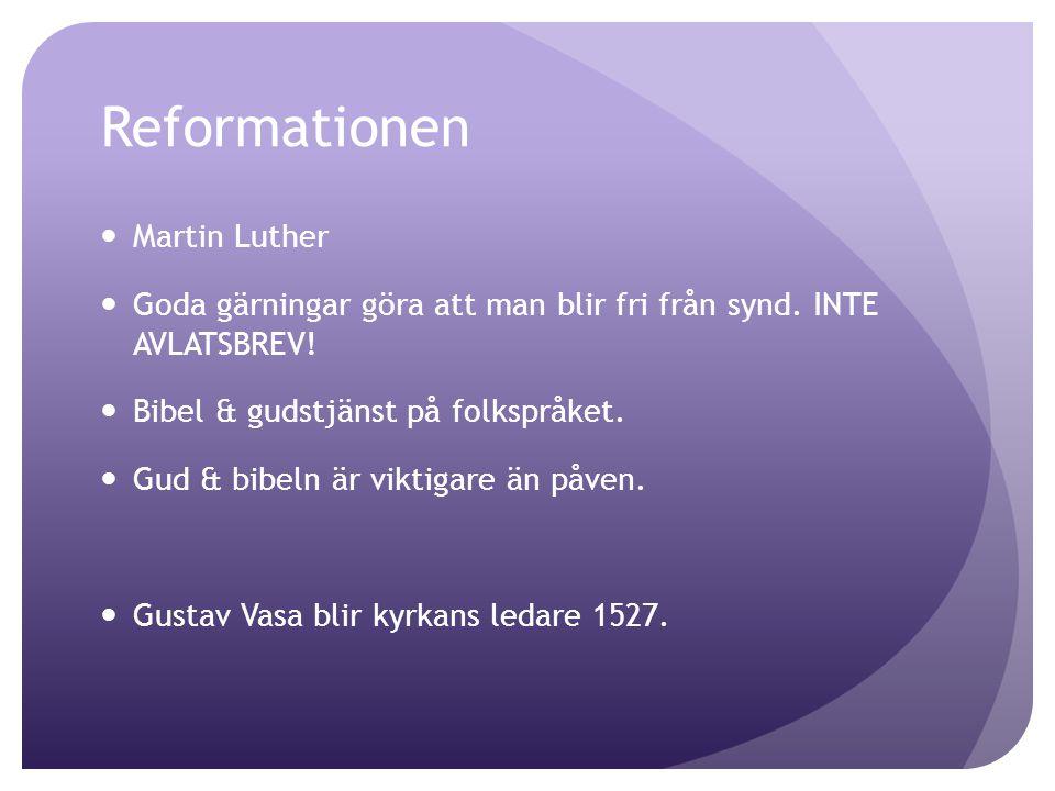 Reformationen Martin Luther Goda gärningar göra att man blir fri från synd. INTE AVLATSBREV! Bibel & gudstjänst på folkspråket. Gud & bibeln är viktig