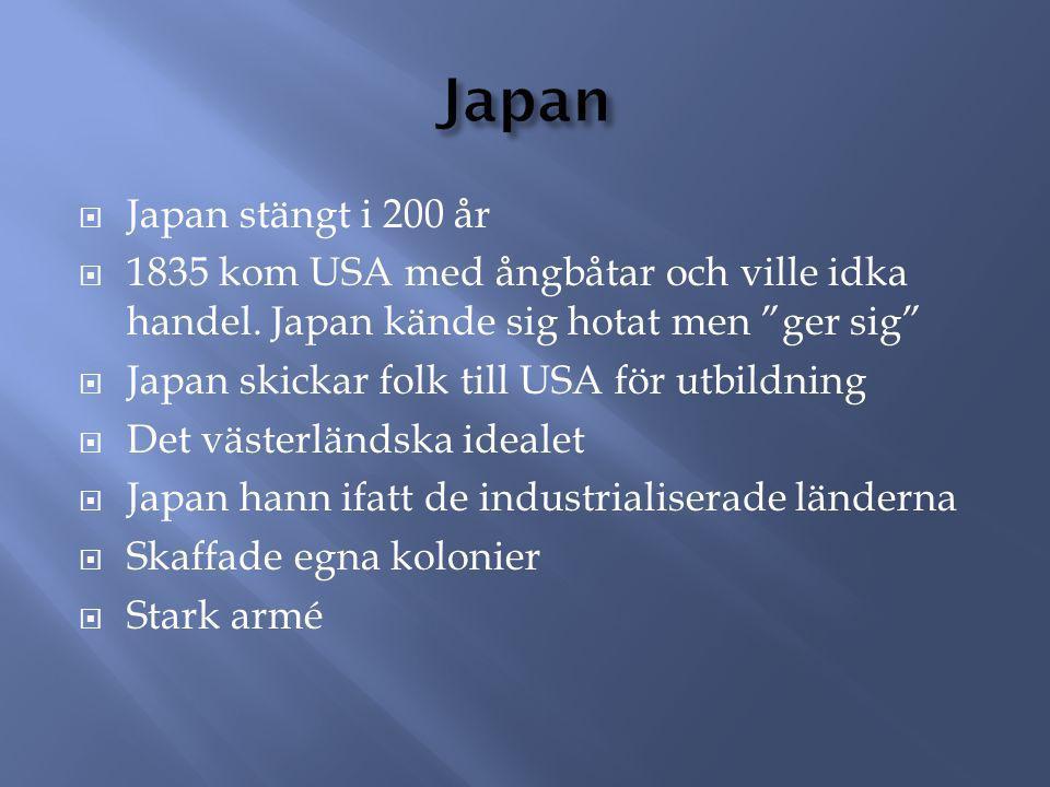 """ Japan stängt i 200 år  1835 kom USA med ångbåtar och ville idka handel. Japan kände sig hotat men """"ger sig""""  Japan skickar folk till USA för utbil"""