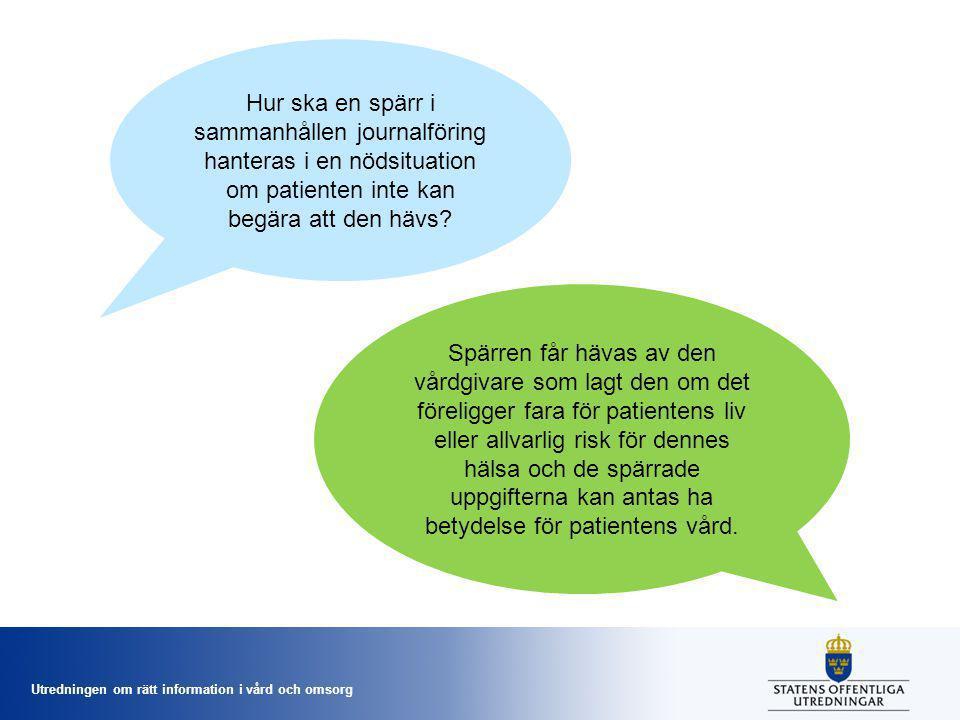 Utredningen om rätt information i vård och omsorg Hur ska en spärr i sammanhållen journalföring hanteras i en nödsituation om patienten inte kan begär