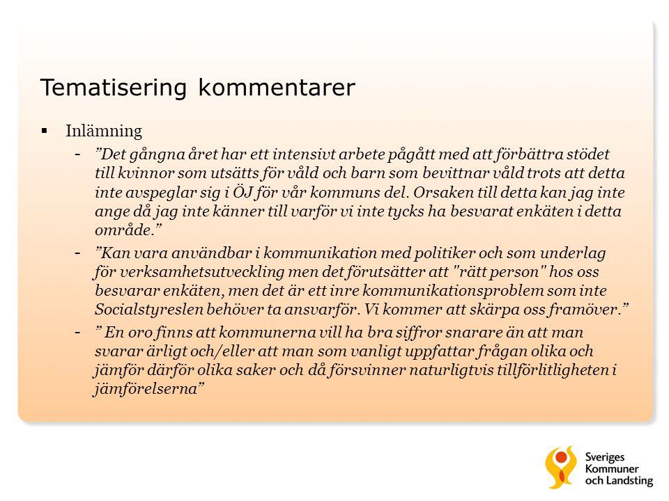 """Tematisering kommentarer  Inlämning - """"Det gångna året har ett intensivt arbete pågått med att förbättra stödet till kvinnor som utsätts för våld och"""