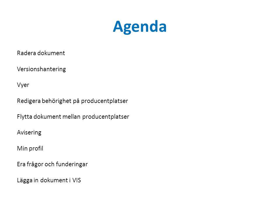 Agenda Radera dokument Versionshantering Vyer Redigera behörighet på producentplatser Flytta dokument mellan producentplatser Avisering Min profil Era
