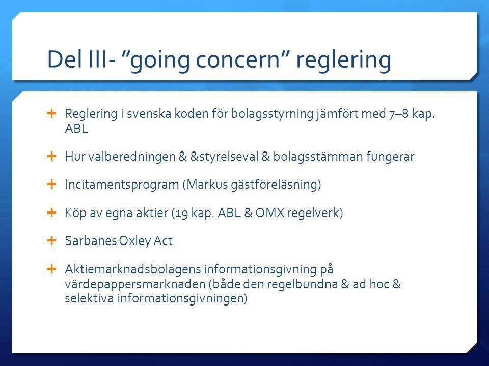 """Del III- """"going concern"""" reglering  Reglering i svenska koden för bolagsstyrning jämfört med 7–8 kap. ABL  Hur valberedningen & &styrelseval & bolag"""