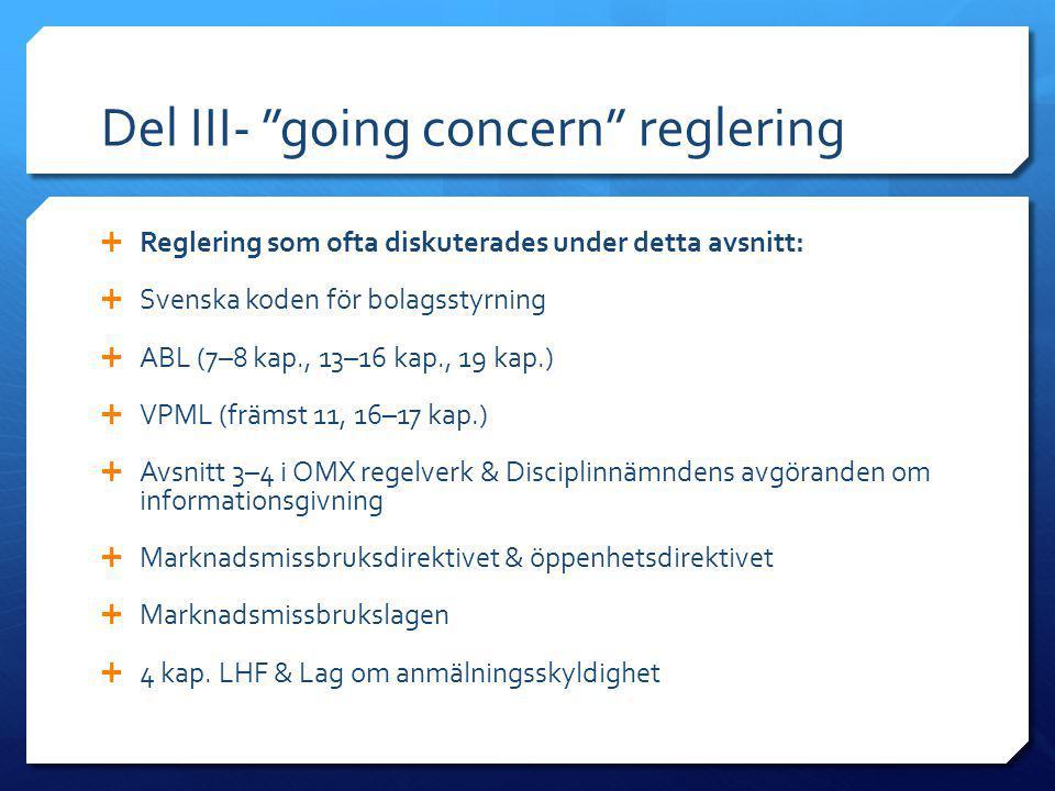 """Del III- """"going concern"""" reglering  Reglering som ofta diskuterades under detta avsnitt:  Svenska koden för bolagsstyrning  ABL (7–8 kap., 13–16 ka"""