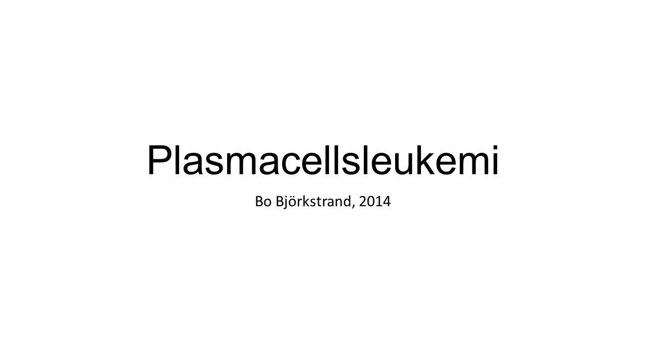 Plasmacellsleukemi Bo Björkstrand, 2014