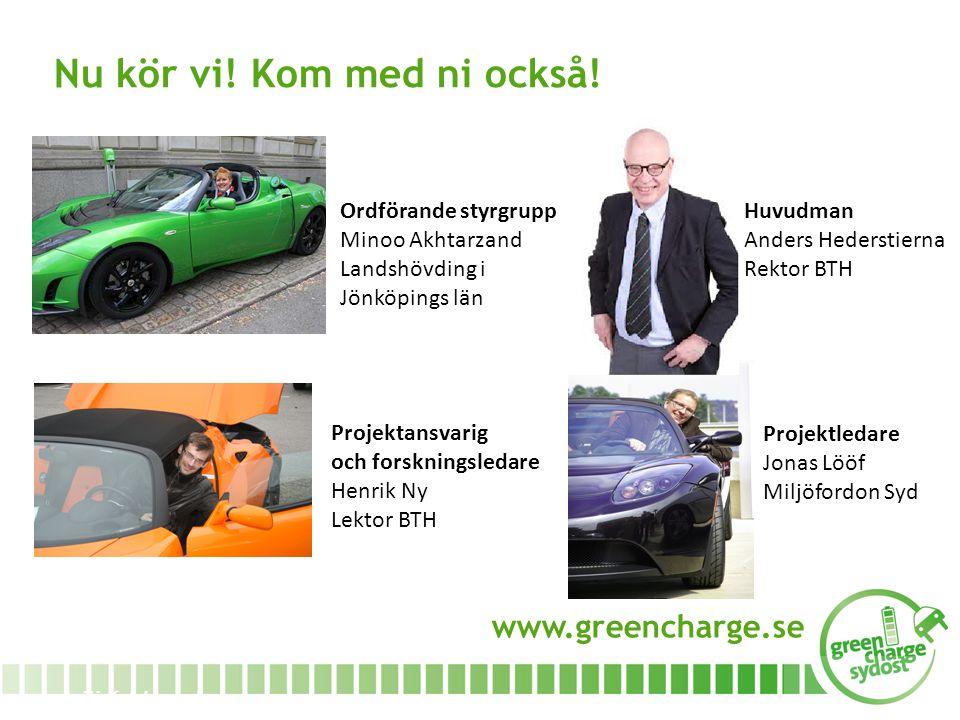 www.miljofordonsyd.se Ordförande styrgrupp Minoo Akhtarzand Landshövding i Jönköpings län Huvudman Anders Hederstierna Rektor BTH Projektansvarig och