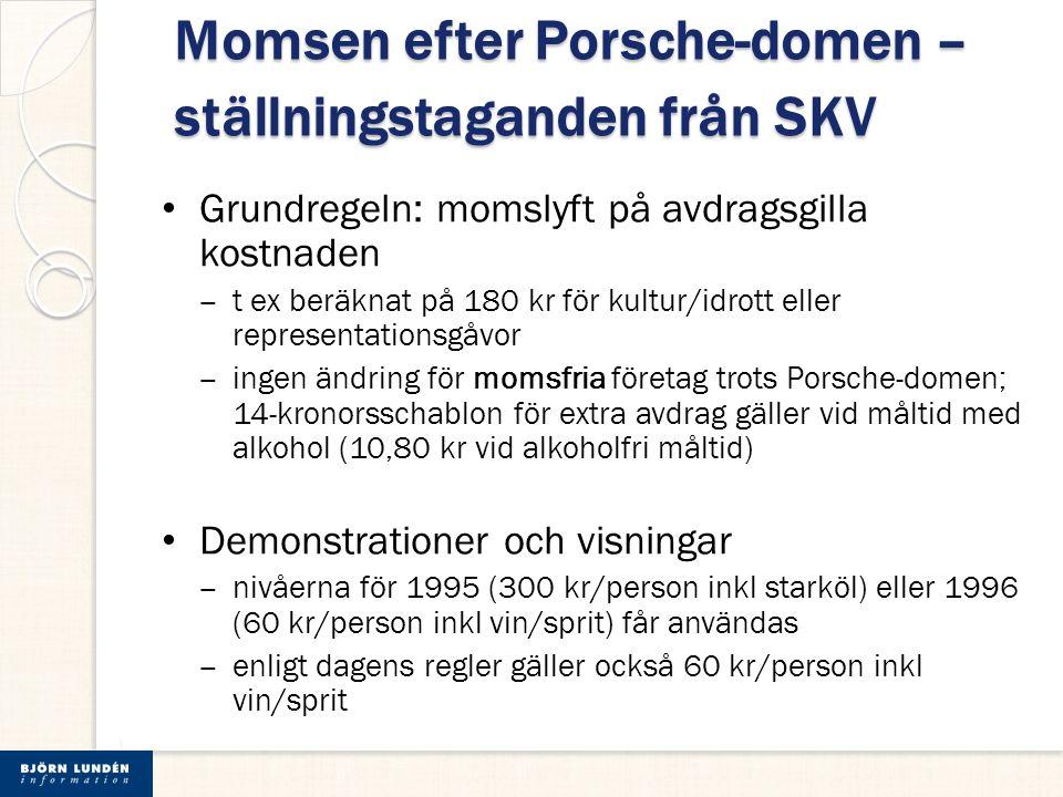 Momsen efter Porsche-domen – ställningstaganden från SKV Grundregeln: momslyft på avdragsgilla kostnaden ‒ t ex beräknat på 180 kr för kultur/idrott e