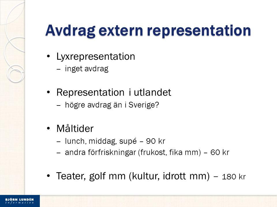 Avdrag extern representation Lyxrepresentation ‒ inget avdrag Representation i utlandet ‒ högre avdrag än i Sverige? Måltider ‒ lunch, middag, supé –
