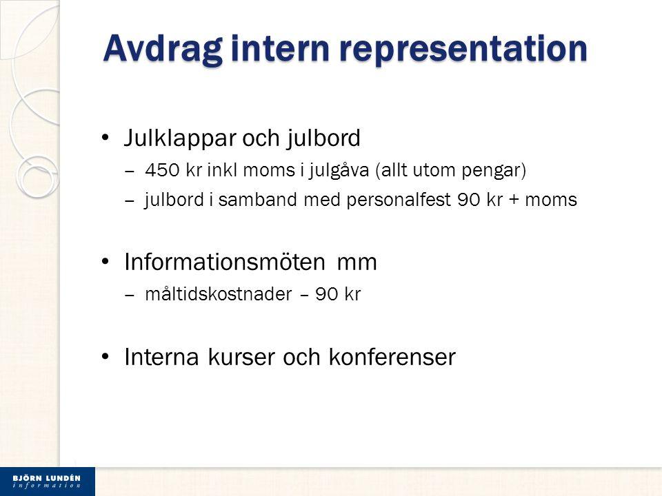 Avdrag intern representation Julklappar och julbord ‒ 450 kr inkl moms i julgåva (allt utom pengar) ‒ julbord i samband med personalfest 90 kr + moms