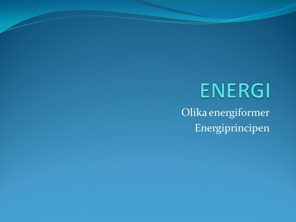 Vad är energi.Energi och materia bygger upp jorden.