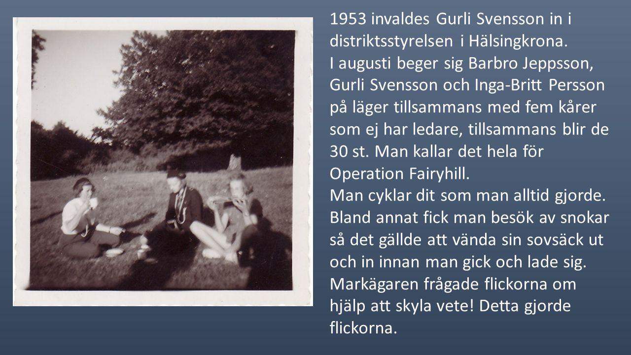1953 invaldes Gurli Svensson in i distriktsstyrelsen i Hälsingkrona.