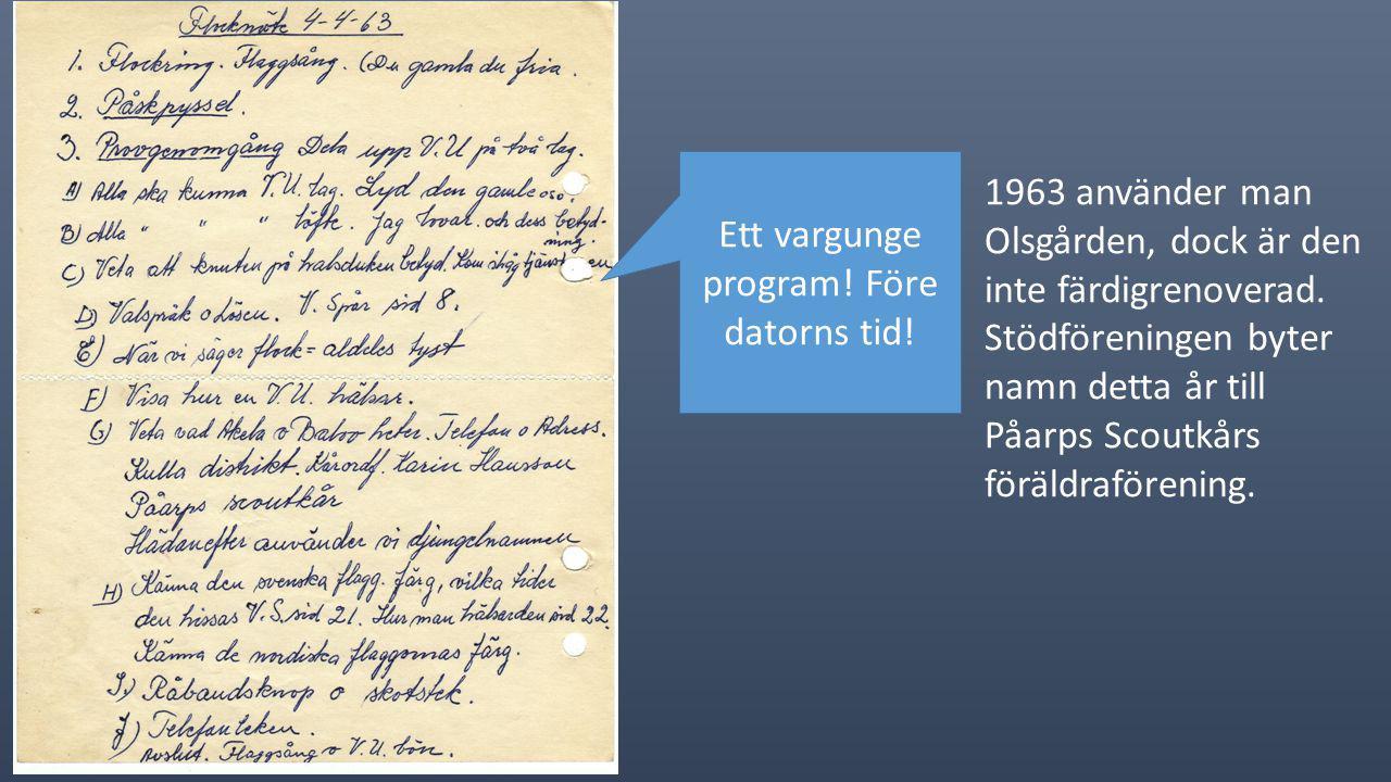 Sveriges mest kända vargunge? På hösten 1962 startar kåren en vargungeavdelning med hjälp av Britt- Marie Thomasson och Anna-Greta Nordqvist. Den 8 no