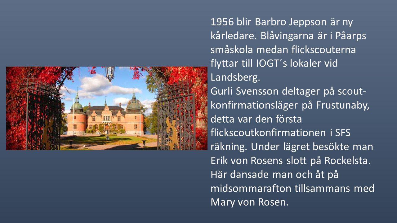 1956 blir Barbro Jeppson är ny kårledare.
