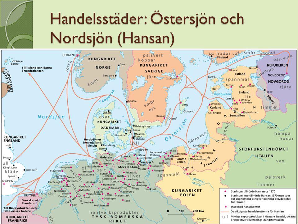 Handelsstäder: Östersjön och Nordsjön (Hansan)