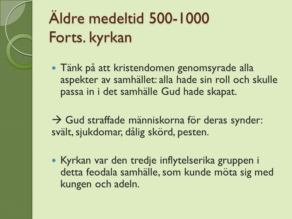 Äldre medeltid 500-1000 Forts.