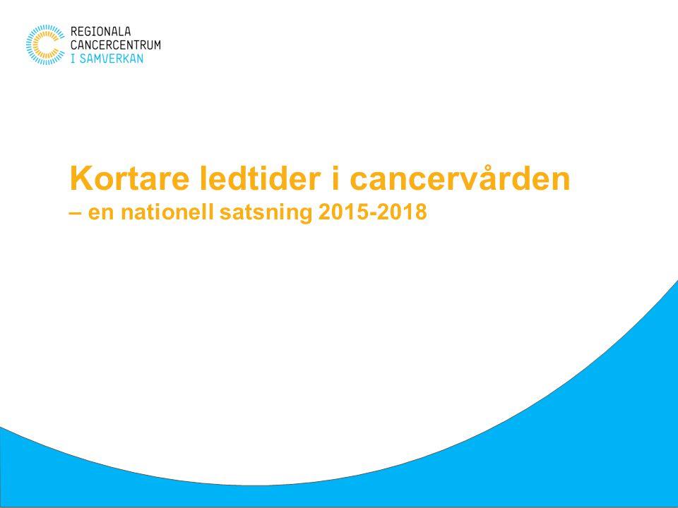 Varför.Cancervården har för långa väntetider och för stora regionala skillnader.