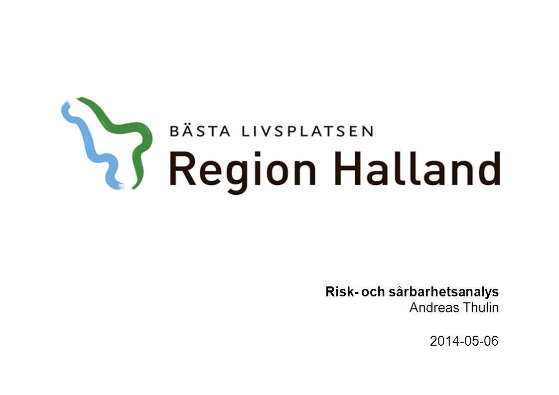 Risk- och sårbarhetsanalys Andreas Thulin 2014-05-06