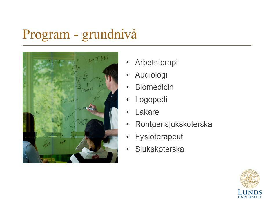 Program - avancerad nivå Audiologi/Logopedi Biomedicin Folkhälsovetenskap Idrottsvetenskap Medicinsk vetenskap huvudområde arbetsterapi, omvårdnad eller sjukgymnastik Specialistutbildningar för sjuksköterskor och barnmorskor