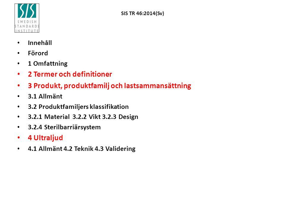 SIS TR 46:2014(Sv) Innehåll Förord 1 Omfattning 2 Termer och definitioner 3 Produkt, produktfamilj och lastsammansättning 3.1 Allmänt 3.2 Produktfamil