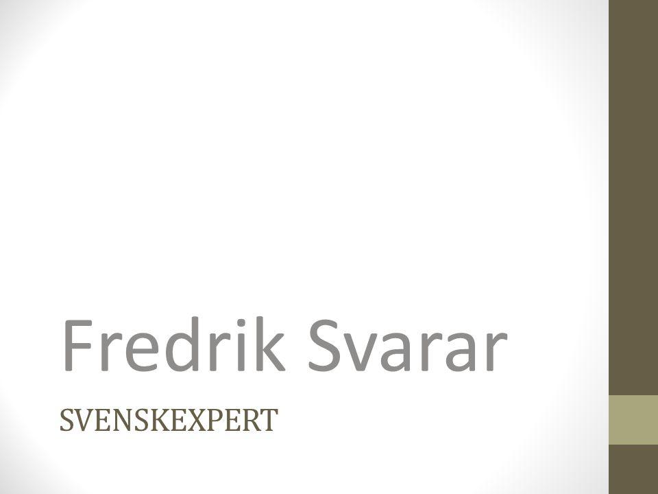 SVENSKEXPERT Fredrik Svarar