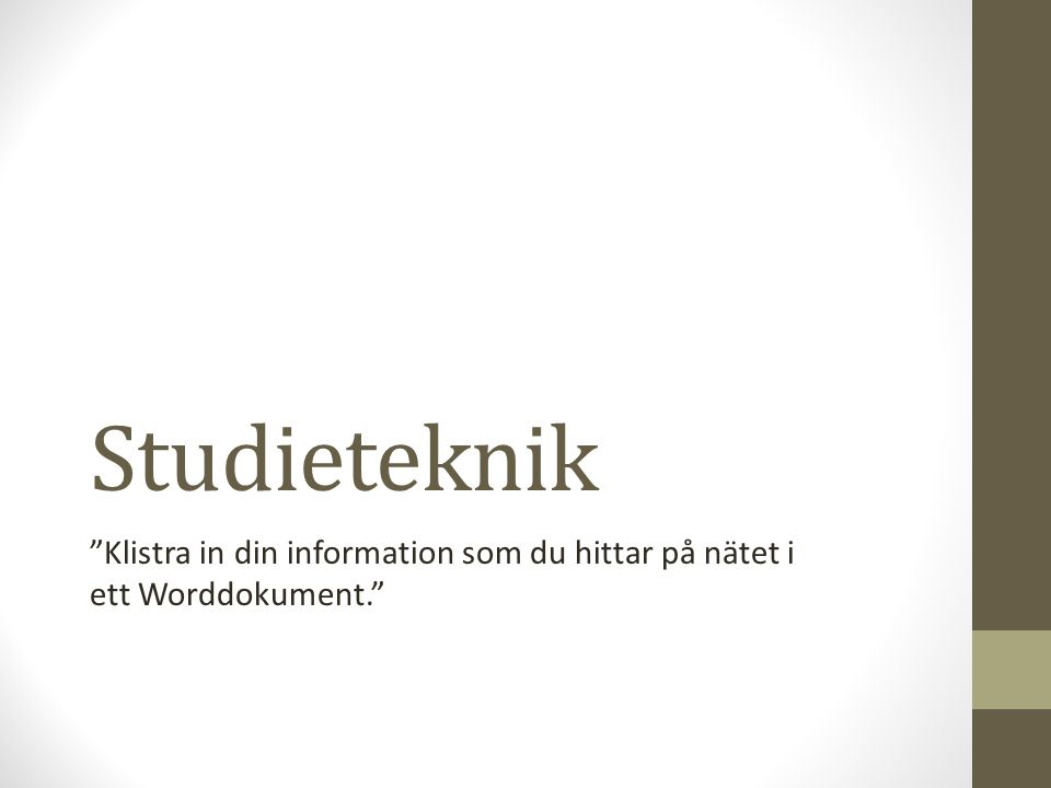 """Studieteknik """"Klistra in din information som du hittar på nätet i ett Worddokument."""""""