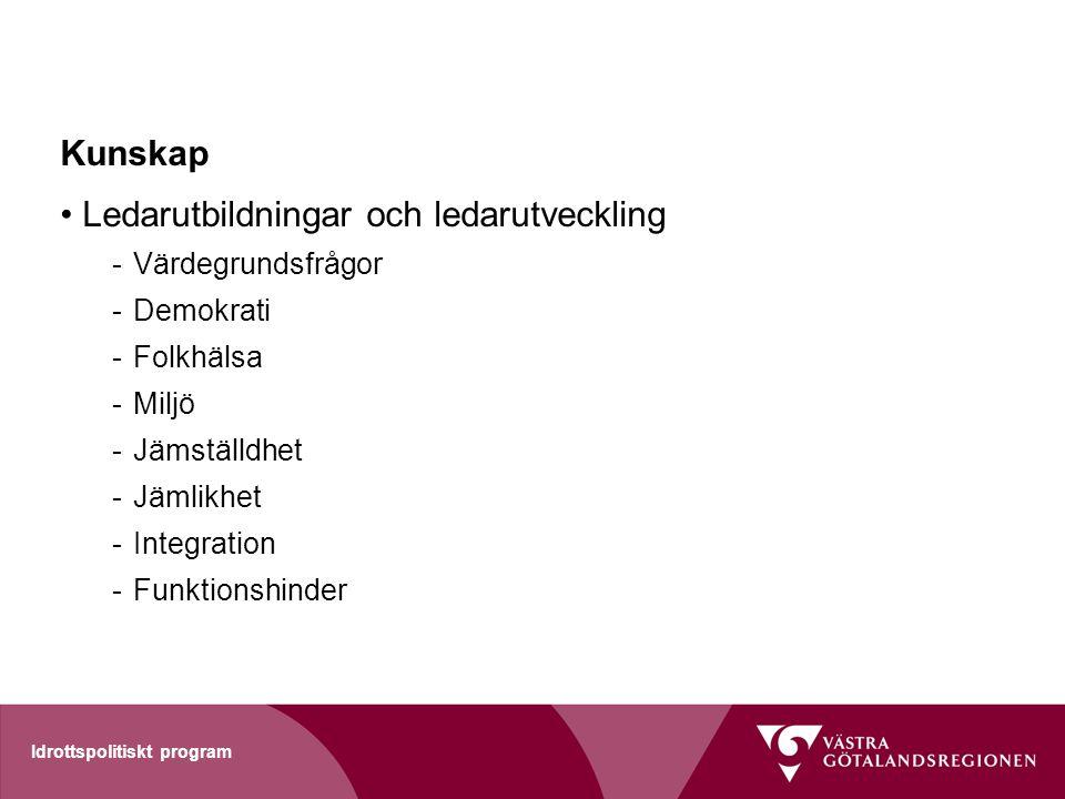 Kunskap Ledarutbildningar och ledarutveckling -Värdegrundsfrågor -Demokrati -Folkhälsa -Miljö -Jämställdhet -Jämlikhet -Integration -Funktionshinder I