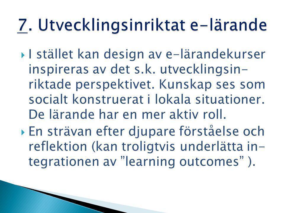  I stället kan design av e-lärandekurser inspireras av det s.k.