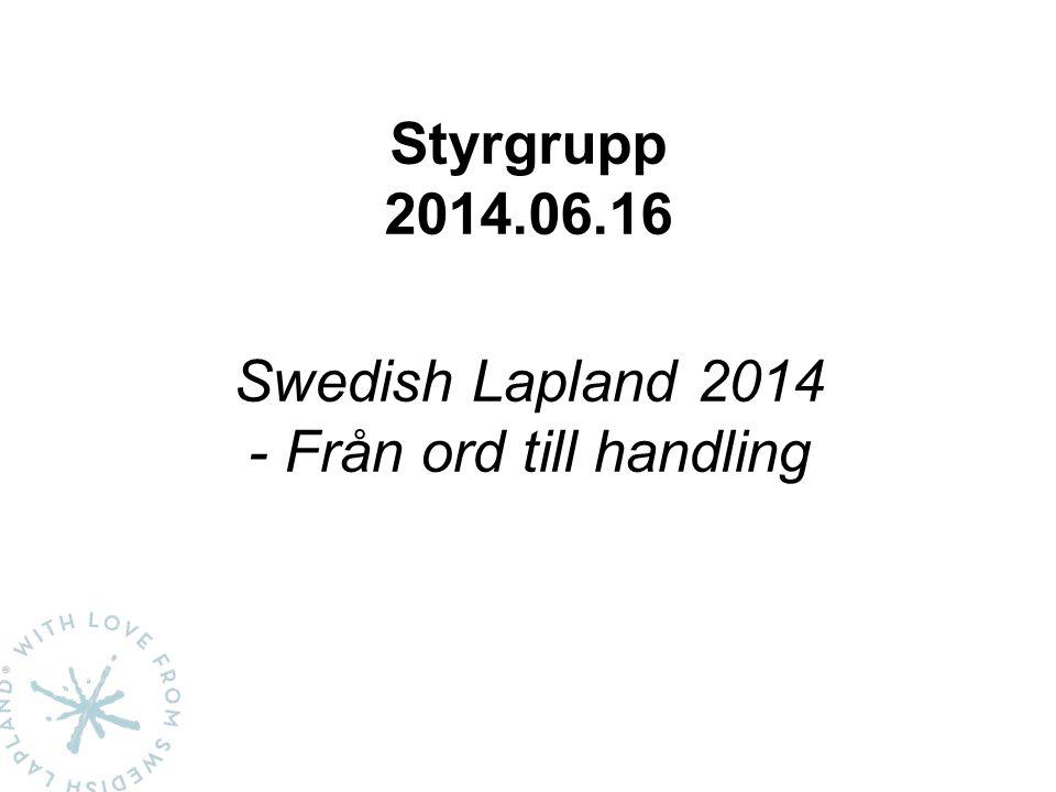 Styrgrupp 2014.06.16 Swedish Lapland 2014 - Från ord till handling