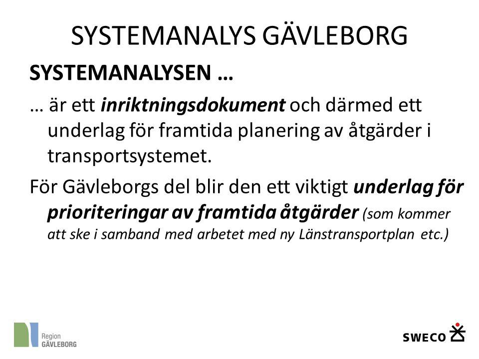 SYSTEMANALYSEN … … är ett inriktningsdokument och därmed ett underlag för framtida planering av åtgärder i transportsystemet. För Gävleborgs del blir