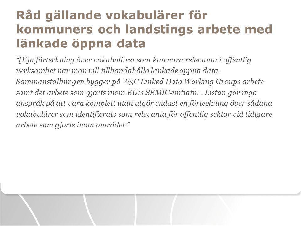 [E]n förteckning över vokabulärer som kan vara relevanta i offentlig verksamhet när man vill tillhandahålla länkade öppna data.
