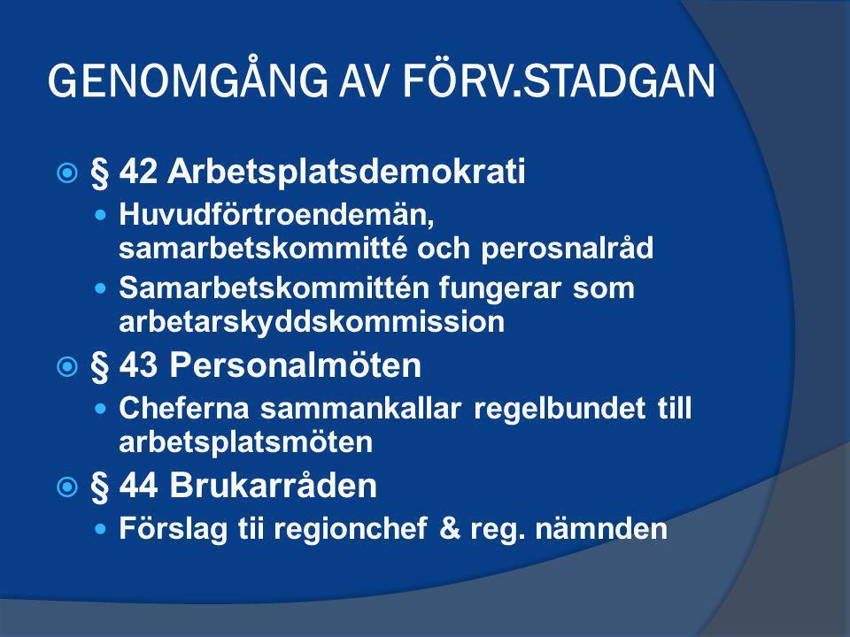 GENOMGÅNG AV FÖRV.STADGAN  § 42 Arbetsplatsdemokrati Huvudförtroendemän, samarbetskommitté och perosnalråd Samarbetskommittén fungerar som arbetarsky
