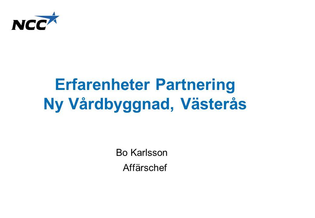 Erfarenheter Partnering Ny Vårdbyggnad, Västerås Bo Karlsson Affärschef