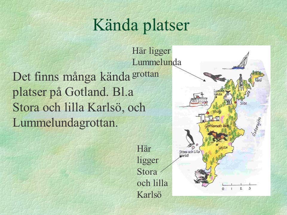 Kända platser Det finns många kända platser på Gotland.