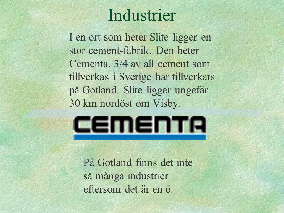 Industrier I en ort som heter Slite ligger en stor cement-fabrik.
