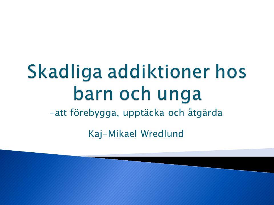 -att förebygga, upptäcka och åtgärda Kaj-Mikael Wredlund