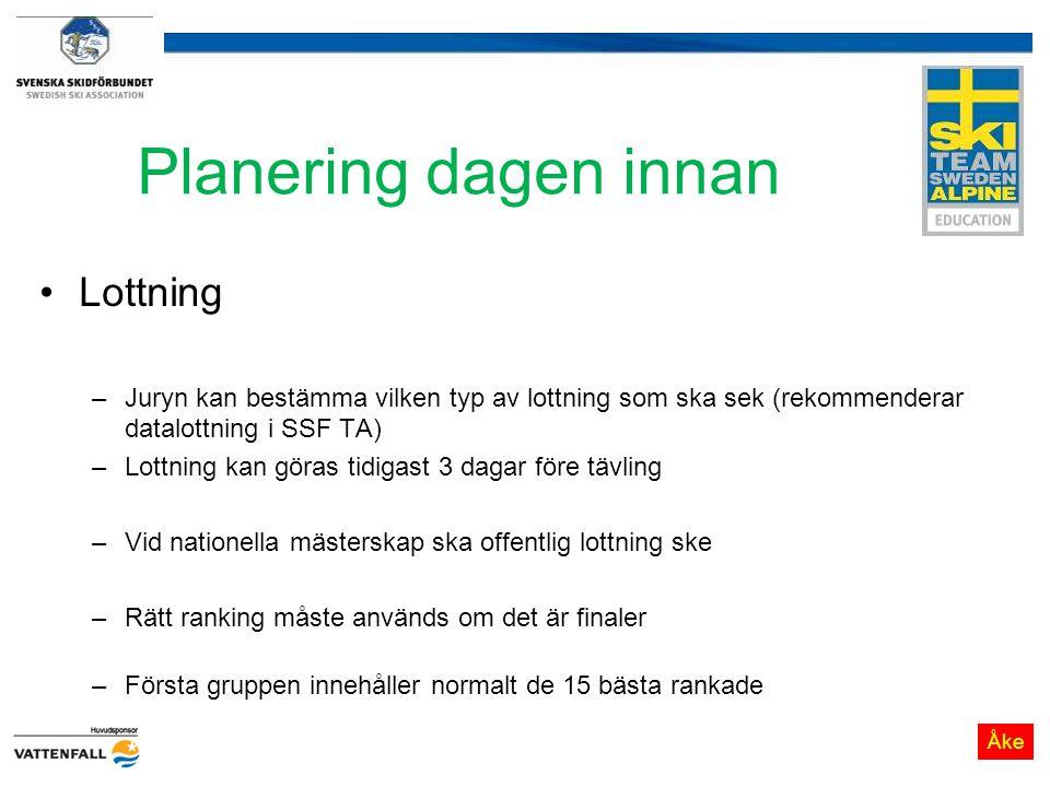 Planering dagen innan Lottning –Juryn kan bestämma vilken typ av lottning som ska sek (rekommenderar datalottning i SSF TA) –Lottning kan göras tidiga