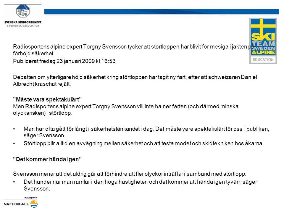 Radiosportens alpine expert Torgny Svensson tycker att störtloppen har blivit för mesiga i jakten på förhöjd säkerhet. Publicerat fredag 23 januari 20