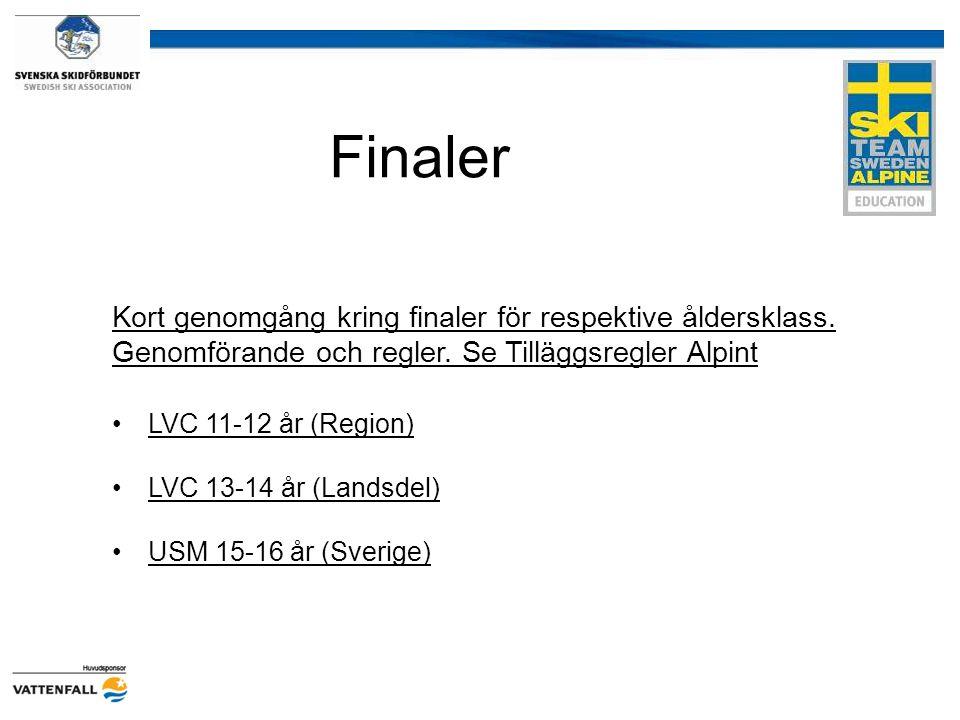 Finaler Kort genomgång kring finaler för respektive åldersklass. Genomförande och regler. Se Tilläggsregler Alpint LVC 11-12 år (Region) LVC 13-14 år