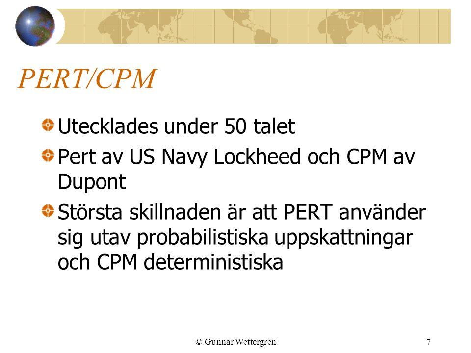 © Gunnar Wettergren7 PERT/CPM Utecklades under 50 talet Pert av US Navy Lockheed och CPM av Dupont Största skillnaden är att PERT använder sig utav pr