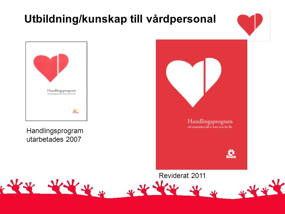 Handlingsprogram utarbetades 2007 Reviderat 2011 Utbildning/kunskap till vårdpersonal