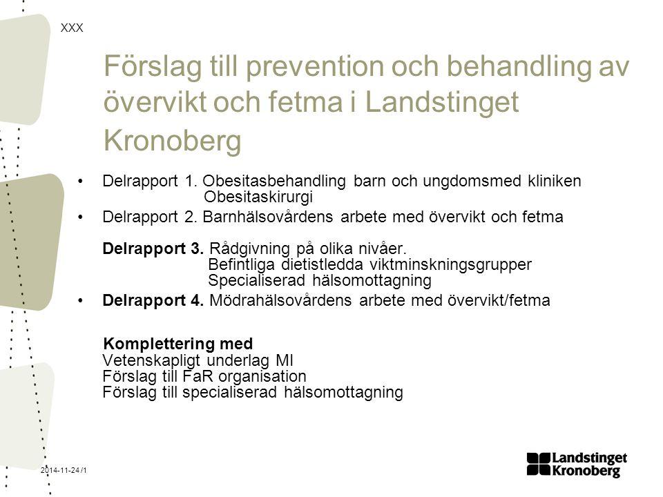 XXX 2014-11-24 /1 Förslag till prevention och behandling av övervikt och fetma i Landstinget Kronoberg Delrapport 1. Obesitasbehandling barn och ungdo