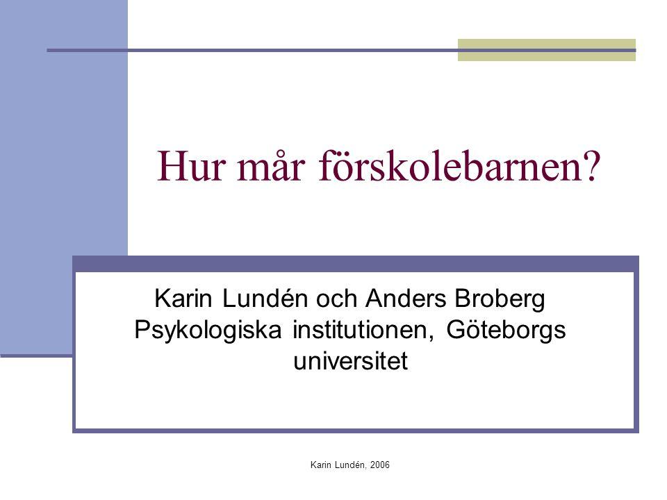 Karin Lundén, 2006 Huvudfrågor som hittills besvarats Hur många förskolebarn i stadsdelar med olika social belastningsgrad misstänker personal vid BVC och barnomsorg fara illa (Lundén, Broberg & Borres, 1998) Hur definierade BVC-sjuksköterskor och barn- omsorgspersonal innehållet i den ovillkorliga anmälningsskyldigheten (Lundén, Broberg & Borres, 2000) Vilka tecken på omsorgssvikt hade BVC och BO observerat hos barnen (Lundén & Broberg, 2003) Vilka strukturella faktorer påverkar personalens benägenhet att uppmärksamma omsorgssvikt (Lundén, 2004)