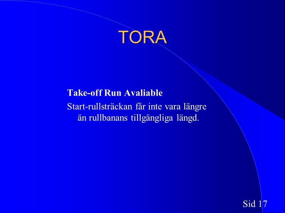 Sid 17 TORA Take-off Run Avaliable Start-rullsträckan får inte vara längre än rullbanans tillgängliga längd.