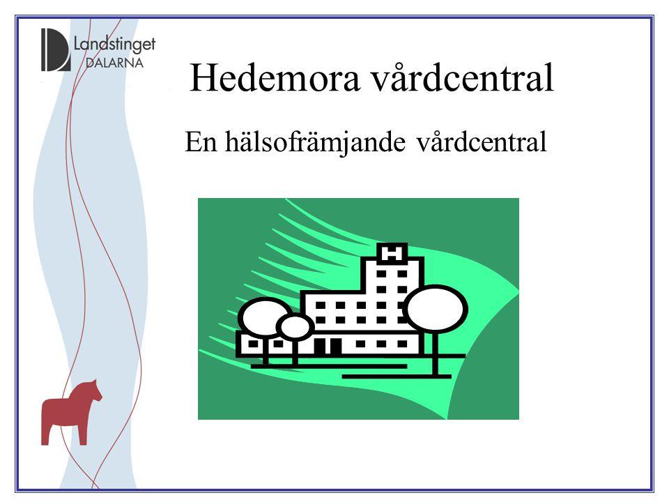 En hälsofrämjande vårdcentral Hedemora vårdcentral