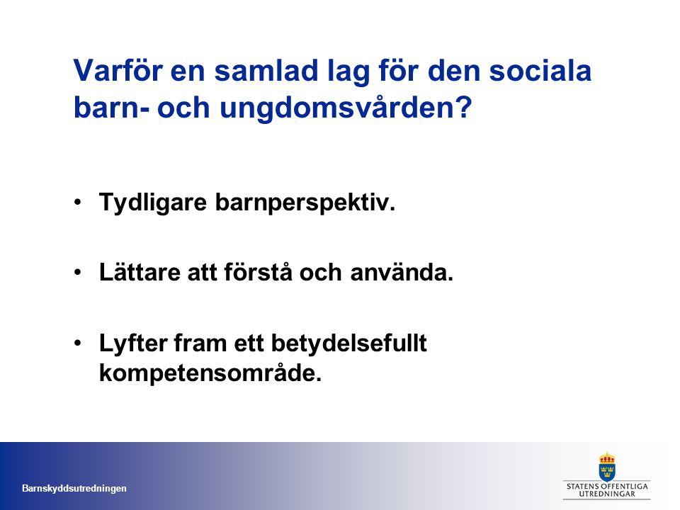 Barnskyddsutredningen Varför en samlad lag för den sociala barn- och ungdomsvården.