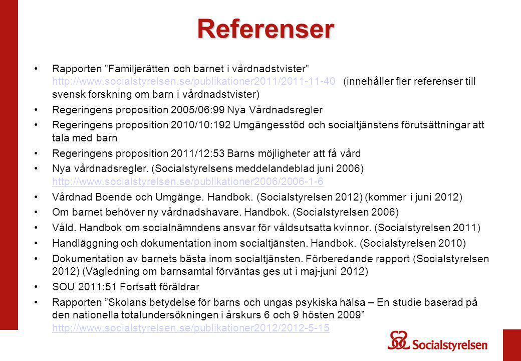 """Referenser Rapporten """"Familjerätten och barnet i vårdnadstvister"""" http://www.socialstyrelsen.se/publikationer2011/2011-11-40 (innehåller fler referens"""