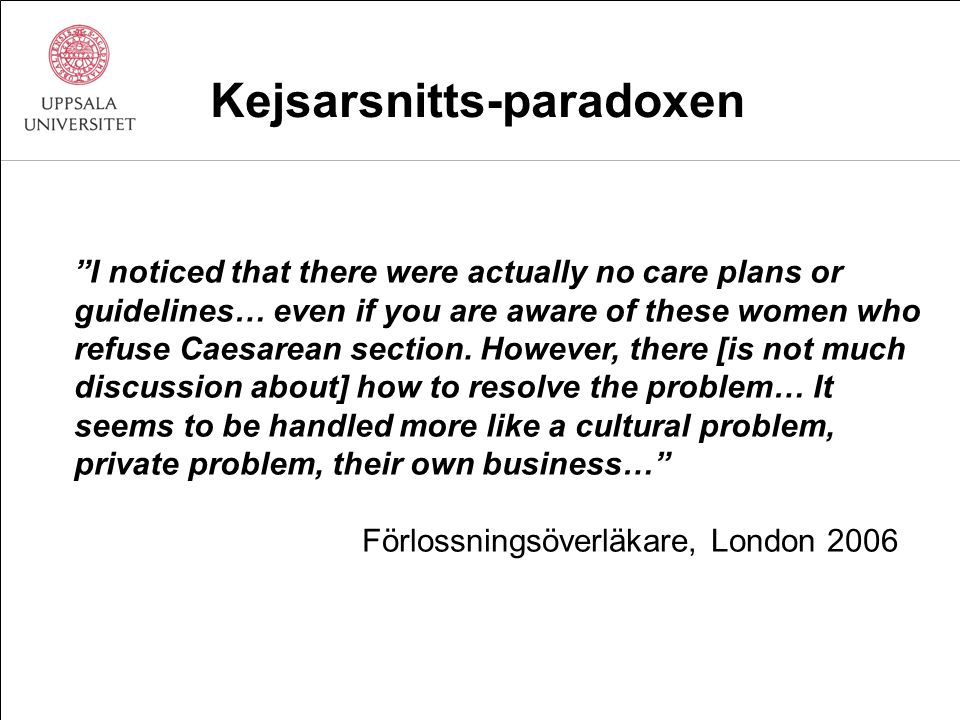 Kejsarsnitts-paradoxen I noticed that there were actually no care plans or guidelines… even if you are aware of these women who refuse Caesarean section.