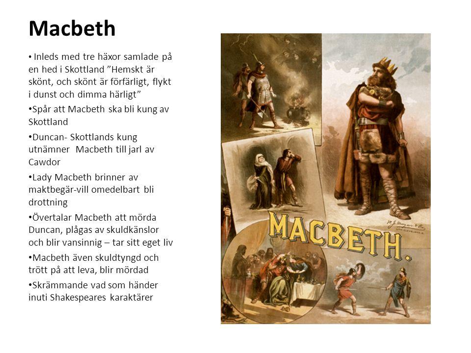 """Macbeth Inleds med tre häxor samlade på en hed i Skottland """"Hemskt är skönt, och skönt är förfärligt, flykt i dunst och dimma härligt"""" Spår att Macbet"""