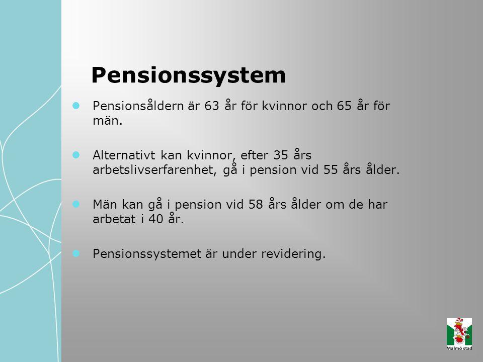 Pensionsåldern är 63 år för kvinnor och 65 år för män. Alternativt kan kvinnor, efter 35 års arbetslivserfarenhet, gå i pension vid 55 års ålder. Män