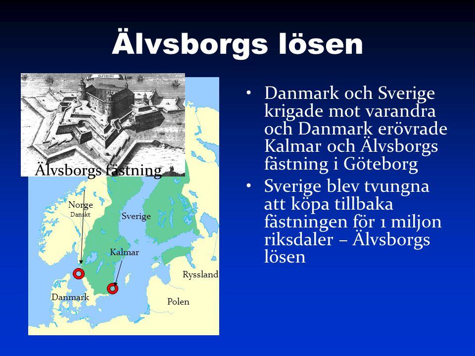 Älvsborgs lösen Danmark och Sverige krigade mot varandra och Danmark erövrade Kalmar och Älvsborgs fästning i Göteborg Sverige blev tvungna att köpa t