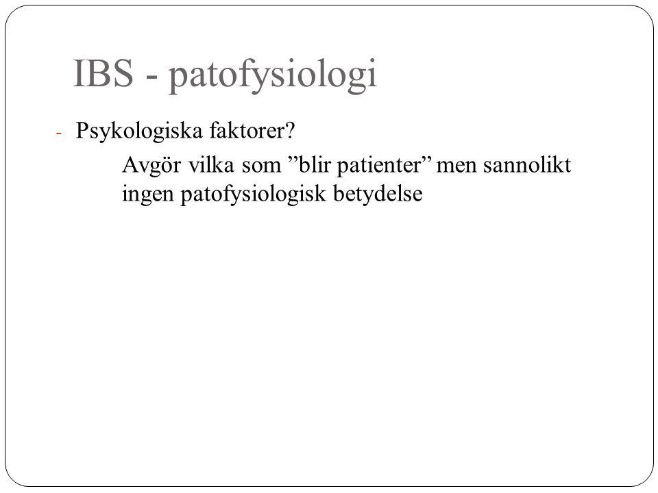 """IBS - patofysiologi - Psykologiska faktorer? Avgör vilka som """"blir patienter"""" men sannolikt ingen patofysiologisk betydelse"""